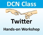 "DCN Class - ""Social Media Series - Twitter Hands-on Workshop"""