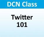 """DCN Class - """"Social Media Series - Twitter 101"""""""