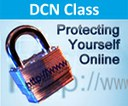 "DCN Class - ""Protecting Yourself Online: A Guide to Internet Safety"" - Tue, 10/9/2012"