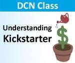 """DCN Class - """"Understanding Kickstarter"""" - Thur, 11/21/2013"""