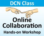 "DCN Class - ""Online Collaboration Part II - Hands-on Workshop"""